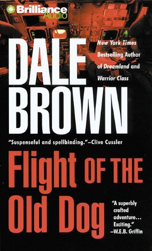 Dale Brown Flight Of The Old Dog Abridged