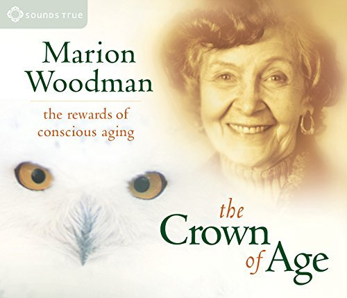 Marion Woodman The Crown Of Age