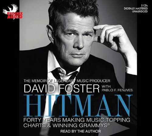 David Foster Hitman Forty Years Making Music Topping The Charts And