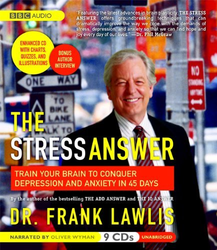 Dr Frank Lawlis The Stress Answer Train Your Brain To Conquer Depression And Anxiet