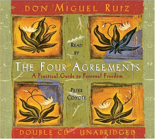 Don Miguel Ruiz Four Agreements A Practical Guide To Personal