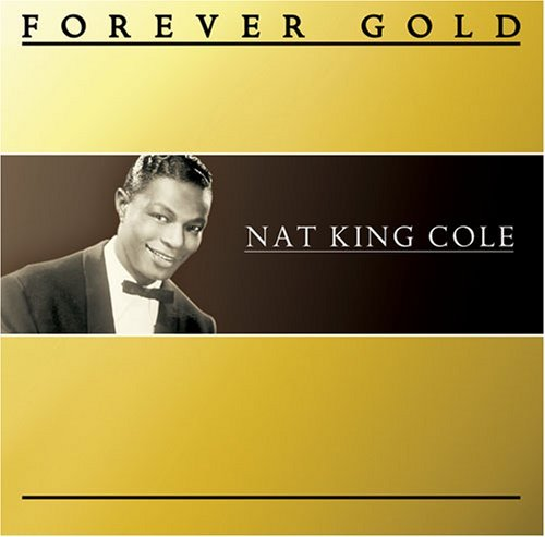Nat King Cole Forever Gold