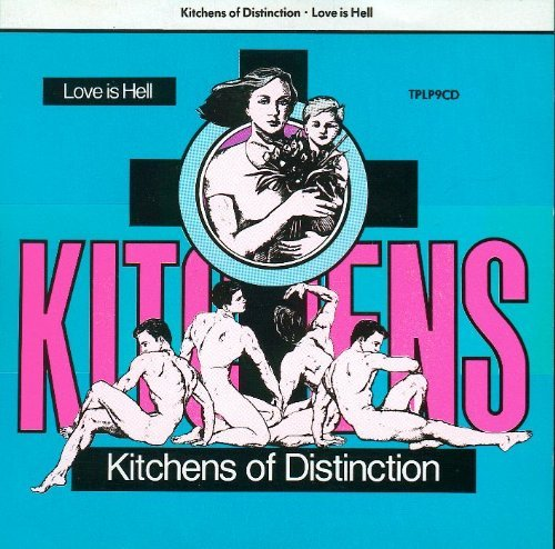 Kitchens Of Distinction Love Is Hell