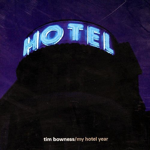 Tim Bowness My Hotel Year