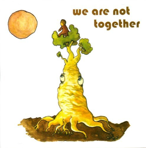 We All Together & Others We Are Not Together