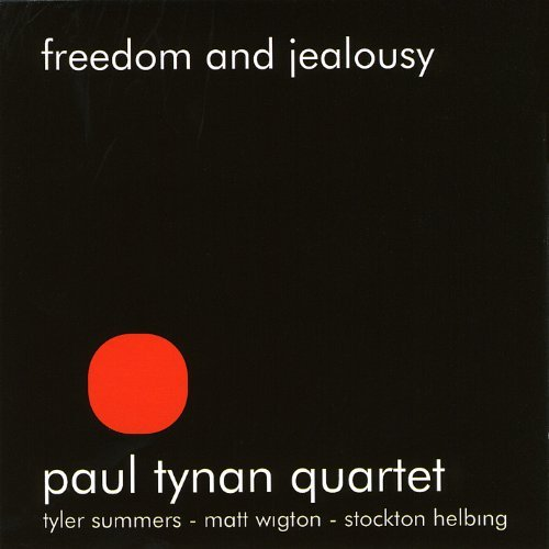 Paul Quartet Tynan Freedom & Jealousy
