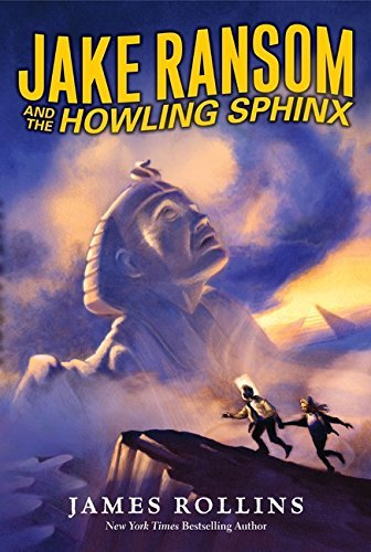 James Rollins Jake Ransom And The Howling Sphinx
