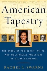 Rachel L. Swarns American Tapestry The Story Of The Black White And Multiracial An