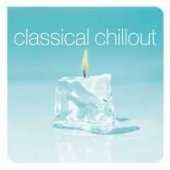 Classical Chillout Classical Chillout 2009 Import Aus