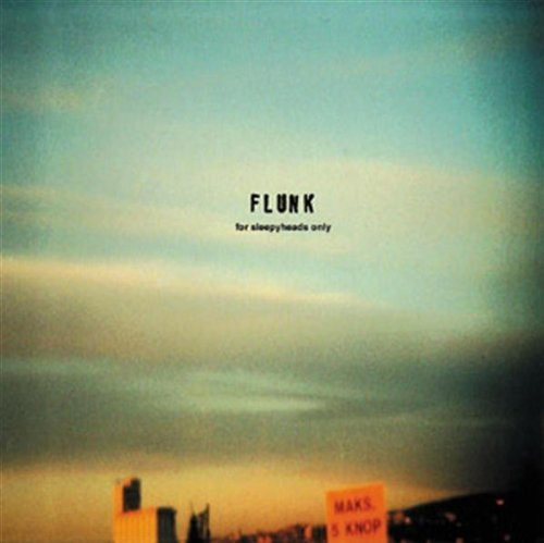 Flunk For Sleepyheads Only Reissue Import Can