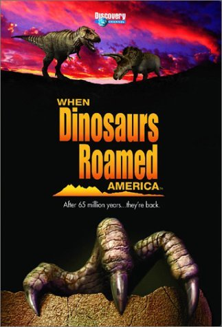 When Dinosaurs Roamed America When Dinosaurs Roamed America Clr Nr