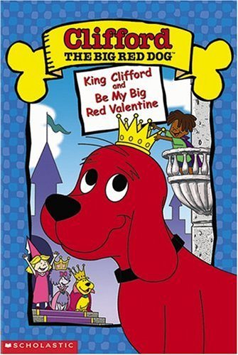 Be My Big Red Valentine King C Clifford The Big Red Dog Nr 2 On 1