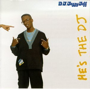 Dj Jazzy Jeff & Fresh Prince He's The D.J. I'm The Rapper