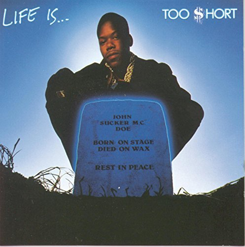 Too Short Life Is Too Short Explicit Version