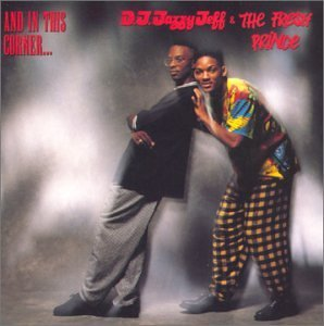 Dj Jazzy Jeff & Fresh Prince And In This Corner...