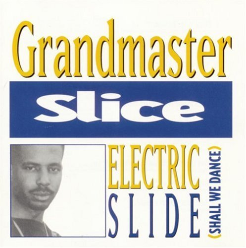 Grandmaster Slice Electric Slide (shall We Dance