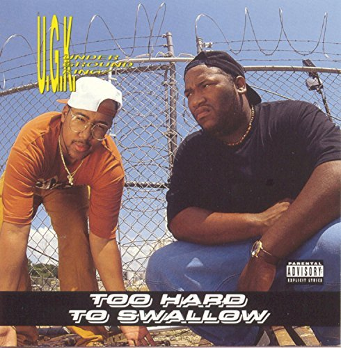 Ugk Too Hard To Swallow Explicit Version