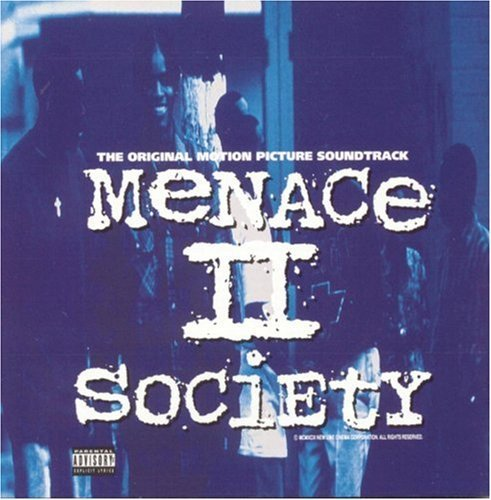 Menace Ii Society Soundtrack Explicit Version Menace Ii Society O.S.T.