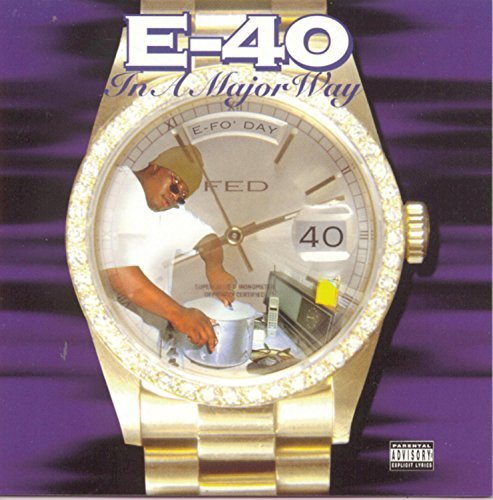 E 40 In A Major Way Explicit Version