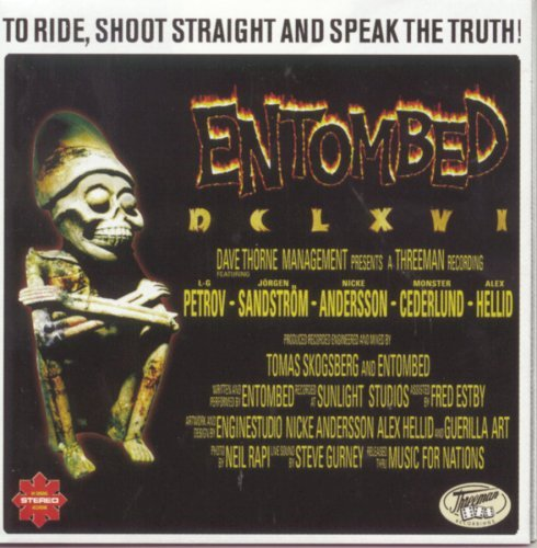 Entombed To Ride Shoot Straight & Speak