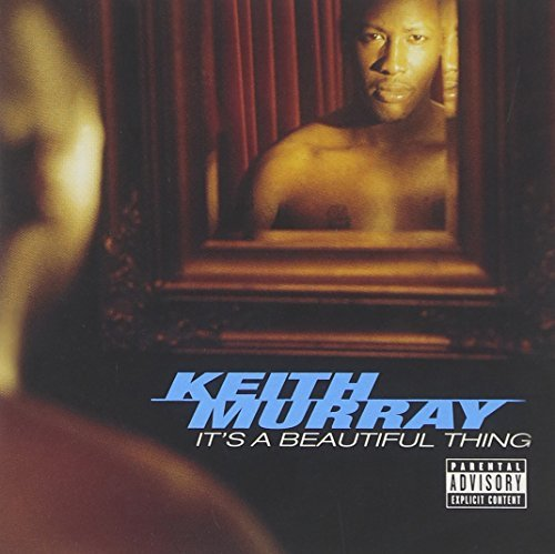Keith Murray It's A Beautiful Thing Explicit Version