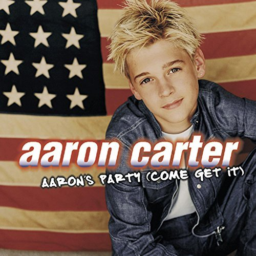 Aaron Carter Aaron's Party (come Get It)