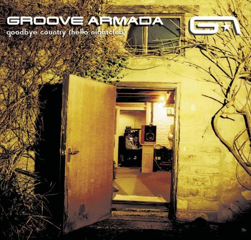 Groove Armada Goodbye Country Hello Nightclu