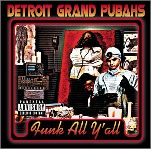 Detroit Grand Pu Bahs Funk All Y'all Explicit Version