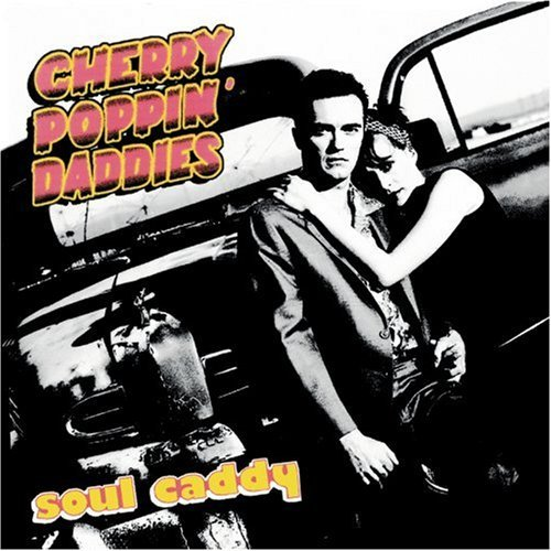 Cherry Poppin' Daddies Soul Candy