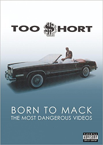 Too Short Born To Mack Most Dangerous Vi Explicit Version Born To Mack Most Dangerous Vi