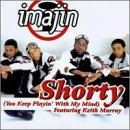 Imajin Shorty (you Keep Playin' With