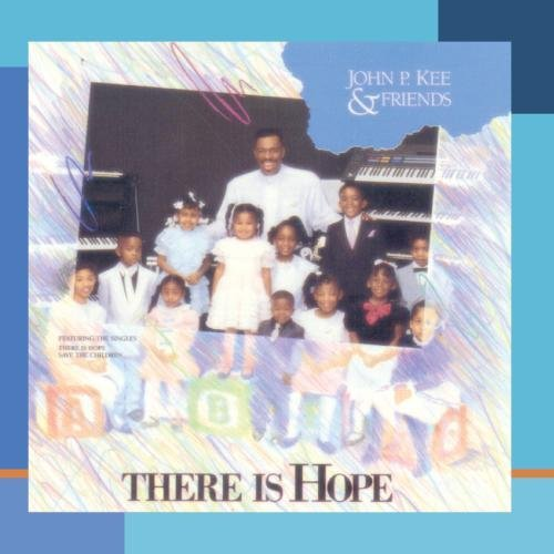 John P. & Friends Kee There Is Hope