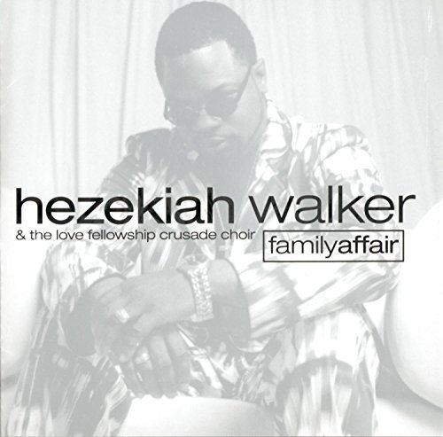 Hezekiah Walker & The Love Fellowship Crusade Choir Vol. 1 Family Affair