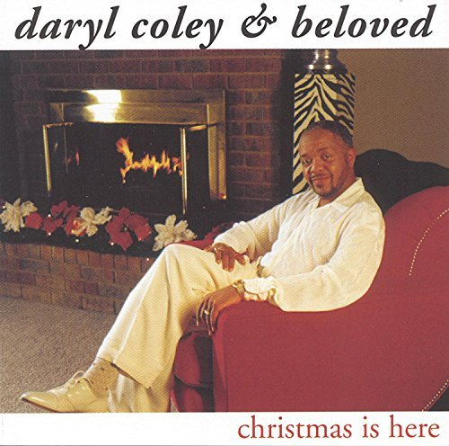 Daryl Coley Christmas Is Here Feat. Beloved