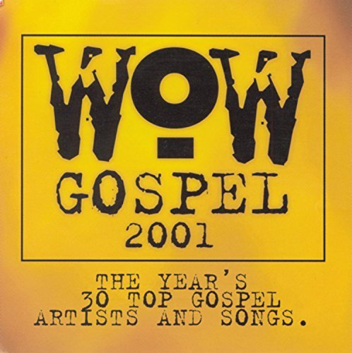 Wow Gospel 2001 Wow Gospel 2 CD 2 Cass Set Wow Gospel