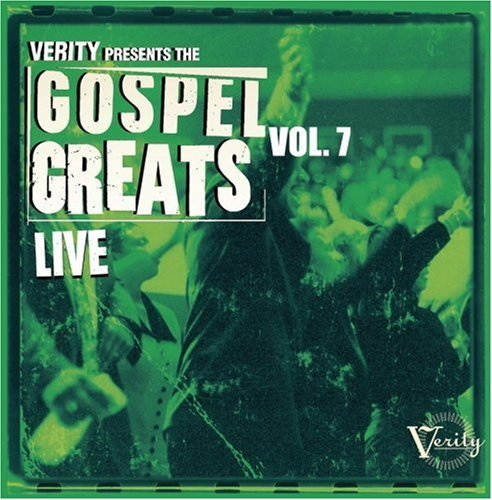 Gospel Greats Verity Live Vol. 7 Gospel Greats Verity Li Gospel Greats Verity Live