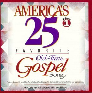 America's 25 Favorite Vol. 1 Old Time Gospel Songs America's 25 Favorite