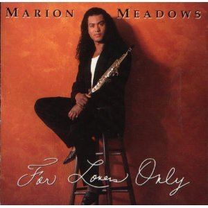 Marion Meadows For Lovers Only