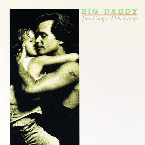 Mellencamp John Big Daddy
