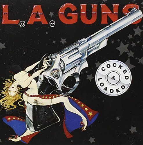 L.A. Guns Cocked & Loaded
