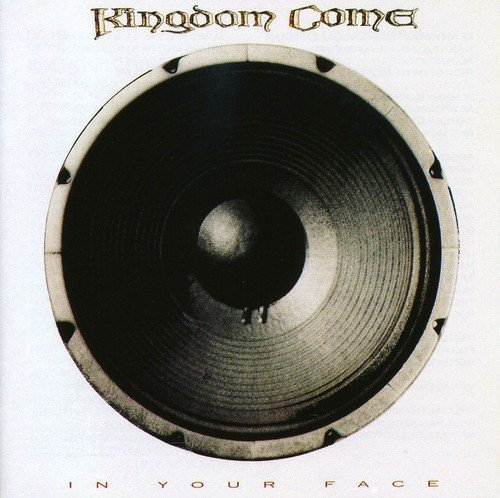 Kingdom Come In Your Face Import Deu In Your Face