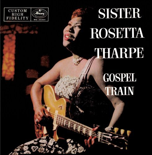 Sister Rosetta Tharpe Gospel Train