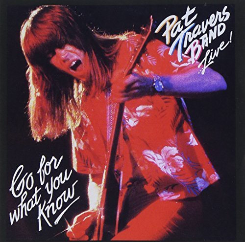 Pat Travers Live! Go For What You Know