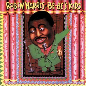 Robin Harris Be Be's Kids