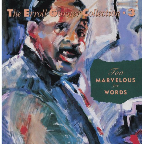 Erroll Garner Collection 3 Too Marvelous For