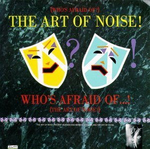 Art Of Noise Who's Afraid Of The Art Of Noi