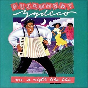 Buckwheat Zydeco On A Night Like This