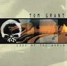 Tom Grant Edge Of The World