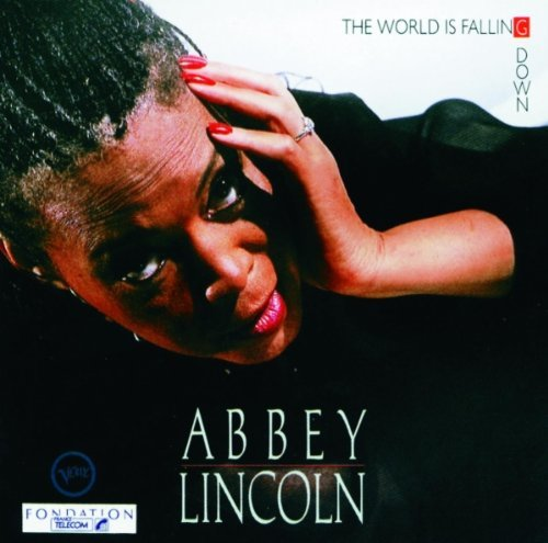 Abbey Lincoln World Is Falling Down