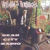 William S. Burroughs Dead City Radio